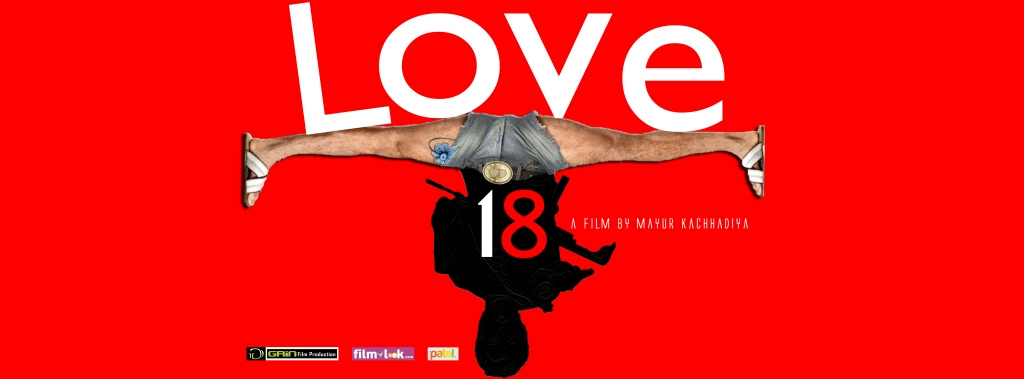 Love 18 is upcoming Bollywood comedy and Romantic movie directed by Mayur Kachhadiya and produced by Grinfilm Production.